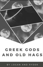 greek gods and old hags by loganandryder