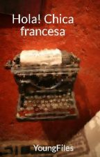 Hola! Chica francesa by YoungFiles