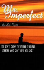 Mr. Imperfect by SweetDaneyChi