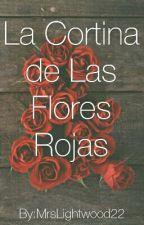 La Cortina de Las Flores Rojas by MrsLightwood22