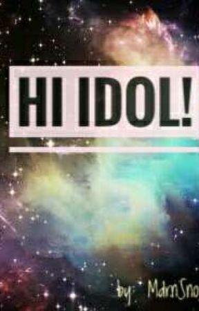 Hi IDOL!  by MdrnSnowWhite