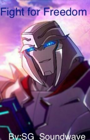 Fight for Freedom [Transformers Prime: Shattered Glass] {Book 2} by SG_Soundwave