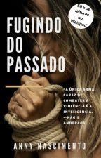 Fugindo Do Passado (em Revisão)  by ANNYNascimento2019