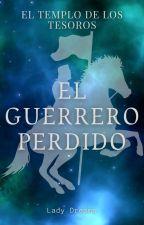 TEMPLO DEL TESORO: guerrero perdido. by LadyDreamNR