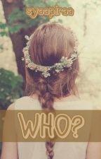WHO? by sy-afira