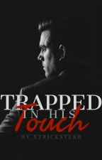Trapped in his Touch by Tricksterrr