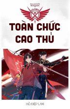 Toàn Chức Cao Thủ - Hồ Điệp Lam by PhogLinh