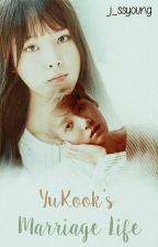 YuKook's Marriage Life by j_ssyoung