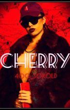 CHERRY by 400_SoKold