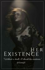 Her Existence | SLOW UPDATES by itzang3l