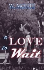 A Love to Wait by TheSongwriter6818