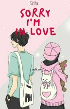Sorry I'm In Love ( Complete)  by sirifa