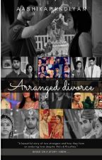 Arranged Divorce by aashikapandiyan