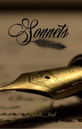 Sonnets  by Potato_toot