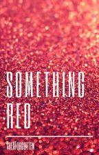 Something Red by ThexForgotten