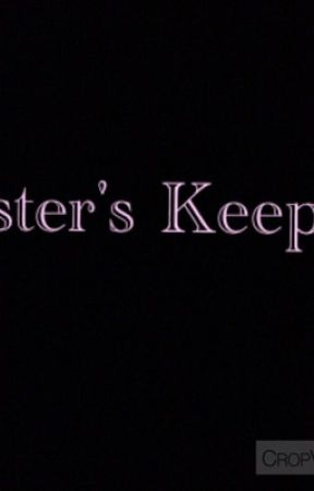 Sister's Keeper  by MsUnknown0