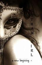 Zakochana w mroku Gotham - a new begining by SugarSkull1998