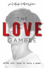 The Love Gamble by em3rgency