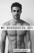 My Possessive Guy by blazer_moon
