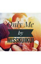 Only me by misskuikui