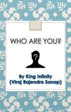 Who Are You? by Viraj_Rajendra_Sanap