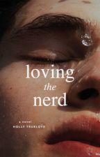Loving the Nerd ⚣ by IIIXMM