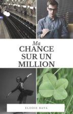 Ma chance, sur un million ... by elodieBaya