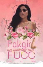 Pakgirl na walang ma Fucc by Tritioner17