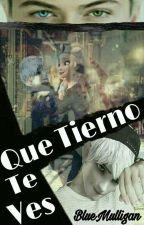 Que Tierno Te Ves by DreamBlueForever
