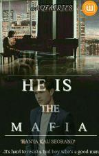 HE IS THE MAFIA by AQFAIRIES