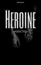 Heroine || »Addicted« by ChristianDeh