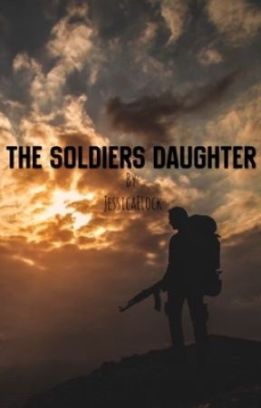 The Soldiers Daughter  by JessicaELock
