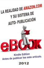 LA REALIDAD DE AMAZON.COM y sus sitema de auto publicaciòn. by Rick1973
