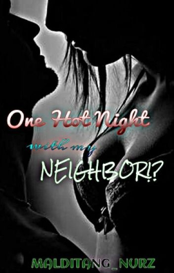 One Hot Night with my... Neighbor!? (Repost)