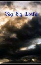 Big Big World by Reshma123