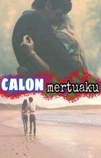 Calon Mertuaku (slow update)  by sabila_story