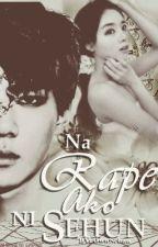 Na Rape ako ni Sehun [completed[ by HunJyn