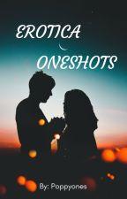 Erotica Oneshots by poppyones