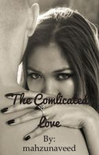 The complicated love  by mahzunaveed