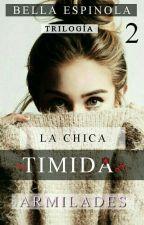 La Chica Tímida #Saga 2 ||Armilades|| by LuzEspinola