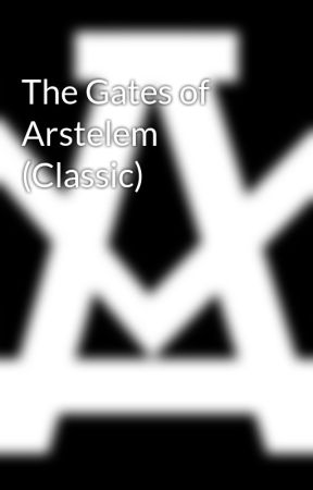 The Gates of Arstelem by KyleWilley