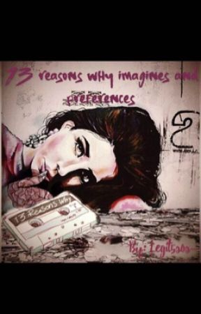 13 Reasons Why Imagines and Preferences by legit5sos-