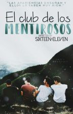 El club de los mentirosos ®  by SIXTEEN-ELEVEN