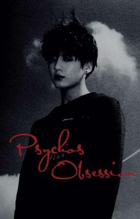 Psychos Obsession ( Jungkook X Reader) - Psychos Obsession - Wattpad