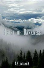 Heart of Darkness by AZLintangK