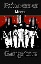 Mafia Princesses Meets Mafia Gangsters by ThePretty_One1617