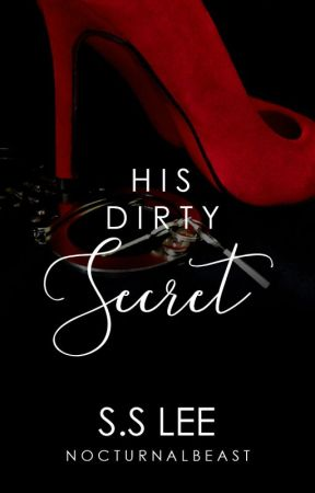 His Dirty Secret [COMPLETED] by NOCTURNALBEAST