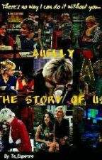 The story of us ~ Auslly by Te_Esperare