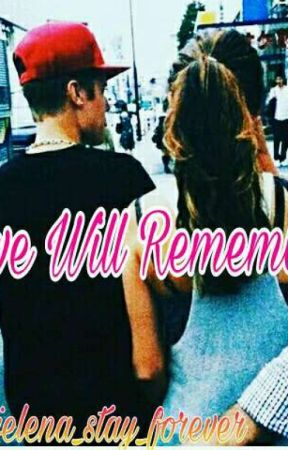 Love will Remember(Jelena Fanfiction) by scarletloveforever