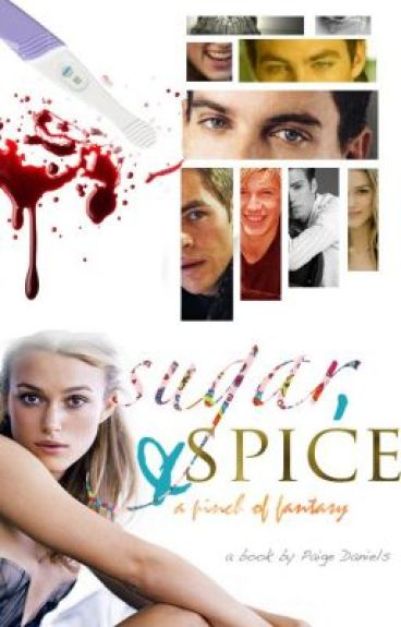 Sugar, Spice and a pinch of Fantasy by PaigeDaniels